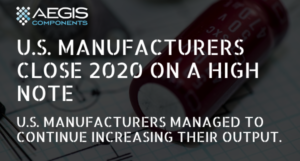 U.S. Manufacturers Conclude 2020 on a High Note