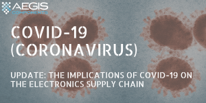Update: The Impact of the Coronavirus in the Electronics Supply Chain