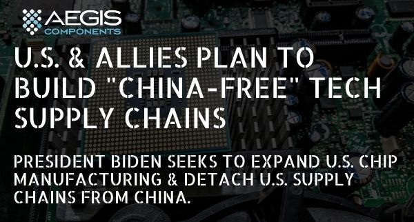 "U.S. & Allies Plan to Build ""China-Free"" Tech Supply Chains"