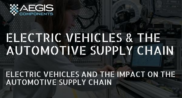 Electric vehicles and the impact on the automotive supply chain